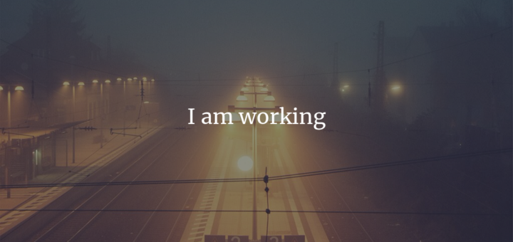 I am working